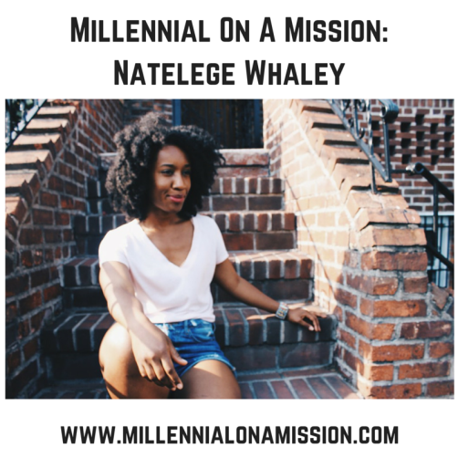 Millennial On A Mission-Natelege Whaley