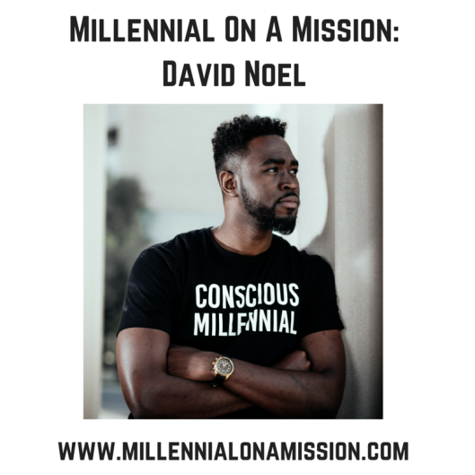 Millennial On A Mission_ David Noel
