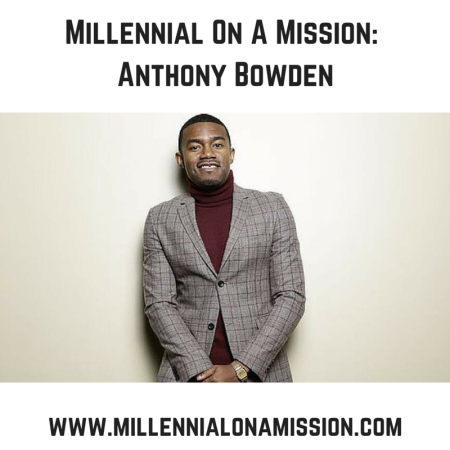 Millennial On A Mission- Anthony Bowden.png